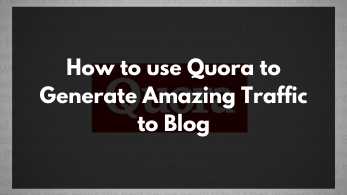 Copy of Copy of How to use Quora to Generate Amazing Traffic to Blog