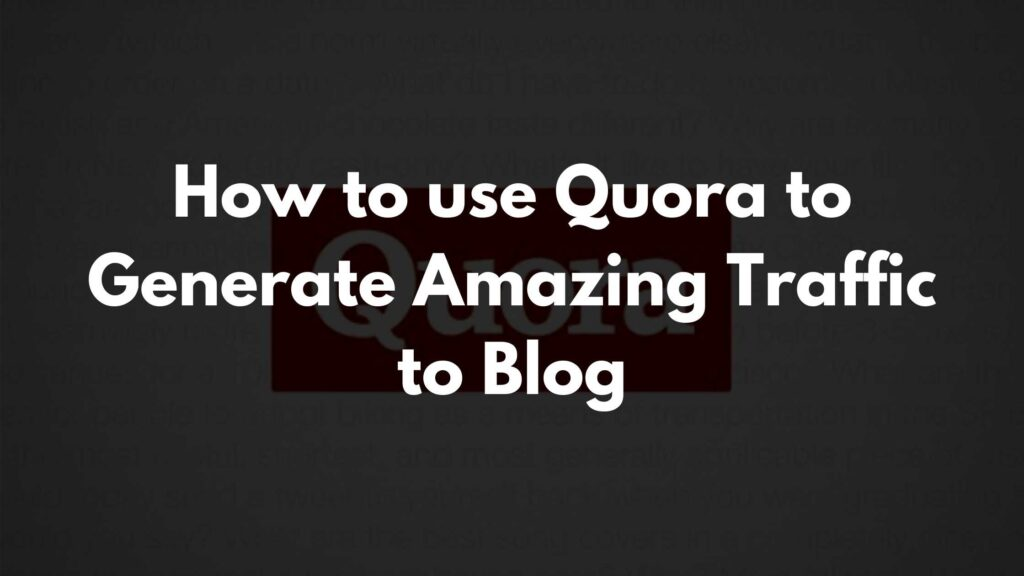 How to generate traffic to blog using quora