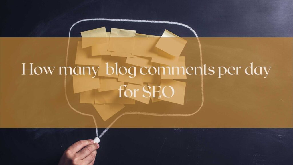 How-many-per-day-blog-comments-for-SEO-1