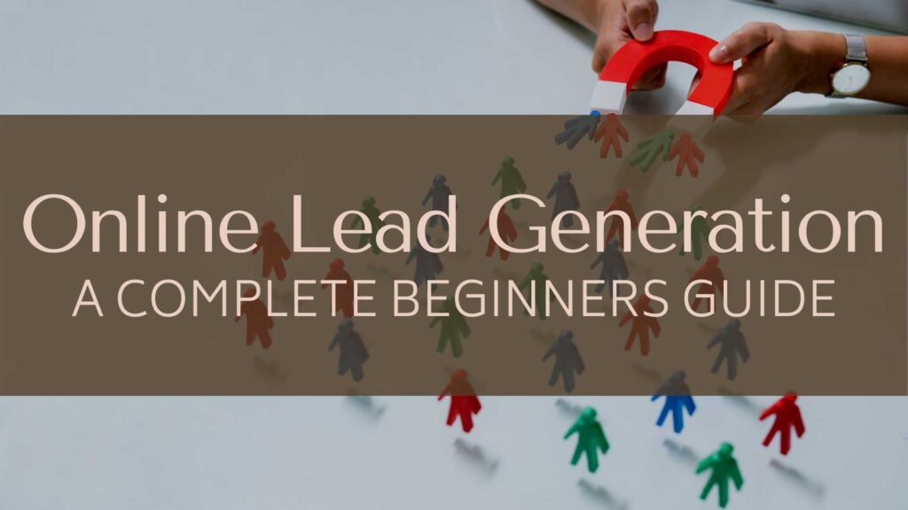 Online Lead Generation, A Beginners Guide to Lead Generation