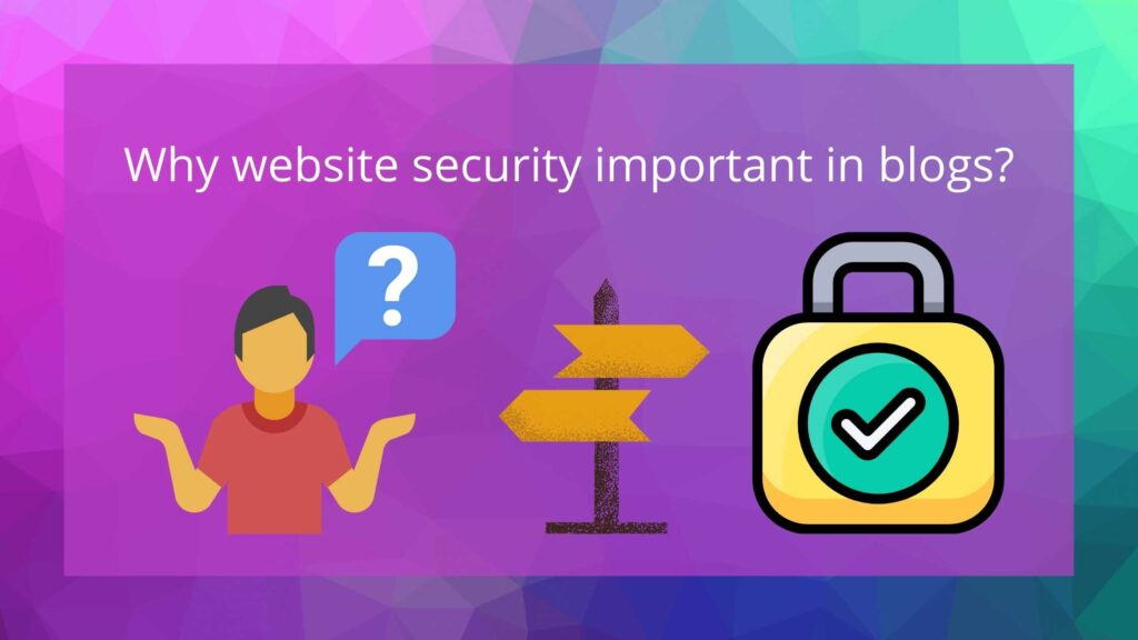 Why website and blog security is important?