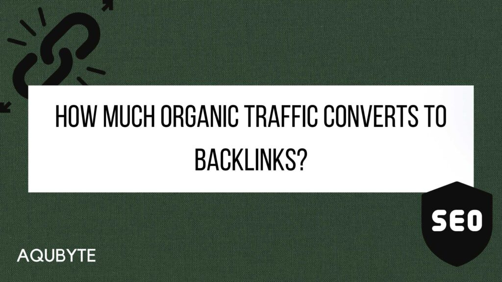 How organic traffic converts to a backlink