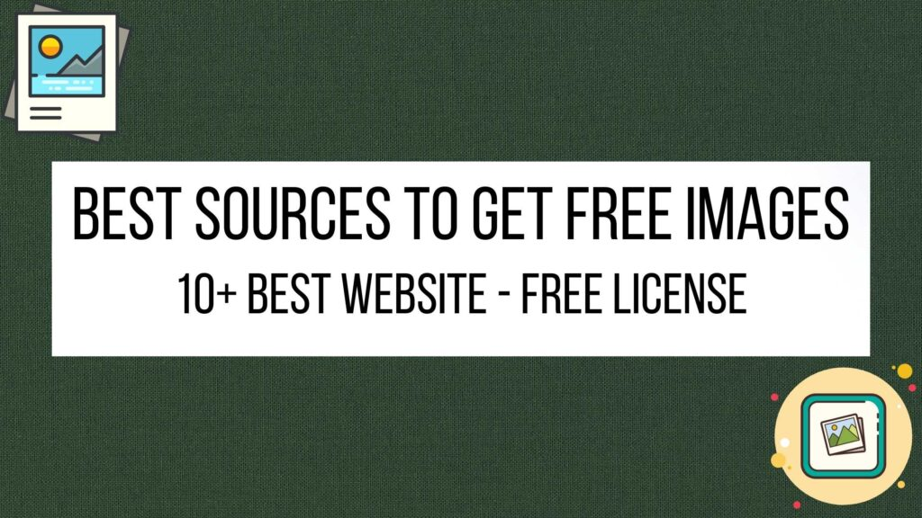 Best Sources to get Free Images Easily