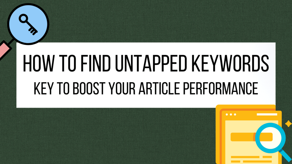 How to find untapped keywords fast and easily.