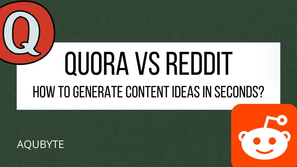 How to find content ideas in seconds using Quora and Reddit