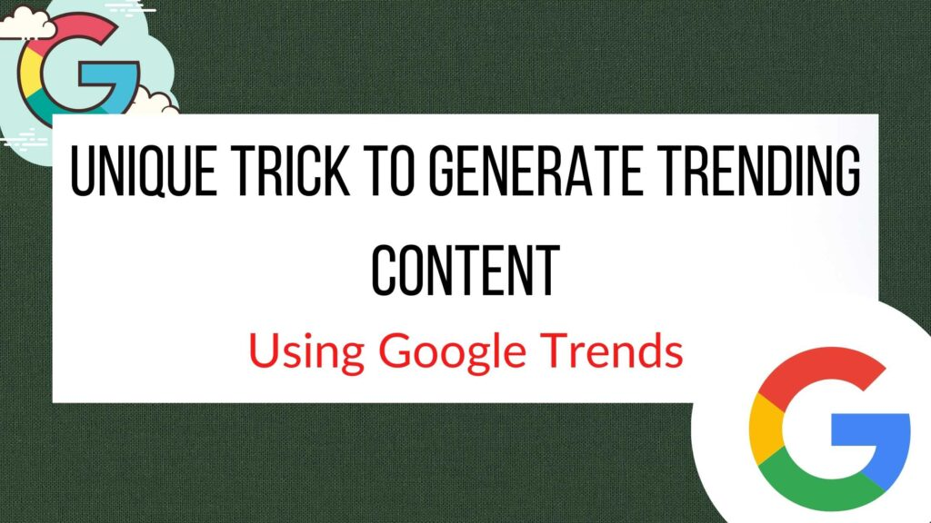 How to generate content ideas using Google Trends