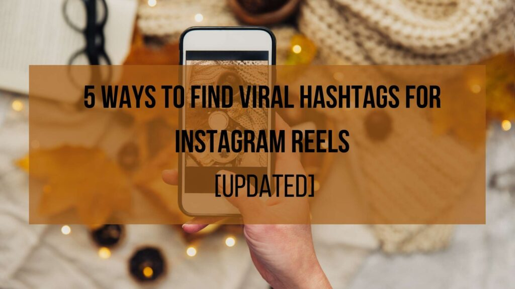 5 ways to find viral hashtags for Instagram reels