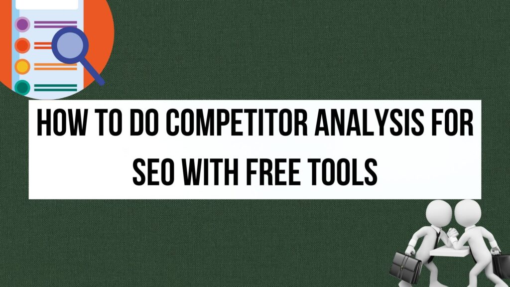 How to do competitor analysis for SEO with Free tools