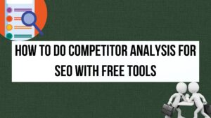 How-to-do-Competitor-Analysis-for-SEO-with-Free-Tools-min-1