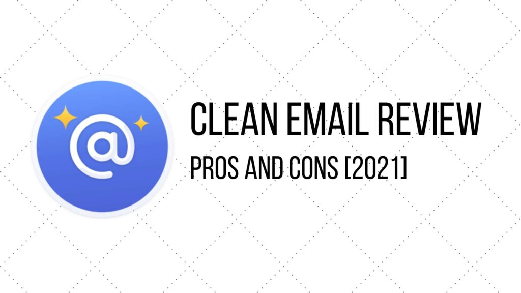 Clean Email Review 2021