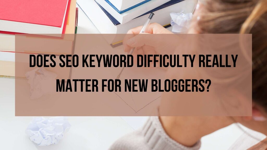 What is SEO keyword difficuly. Does it really matter?
