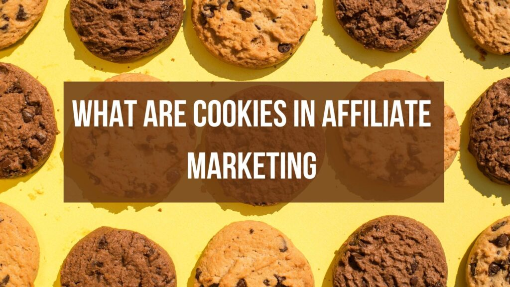 What are cookies in affiliate marketing