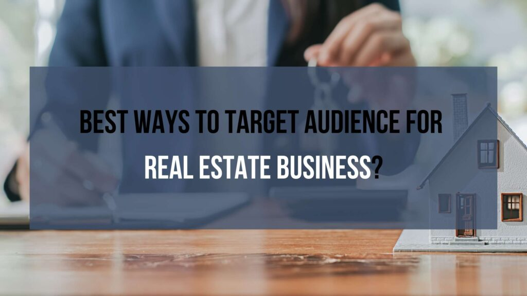 How to target audience for real estate business