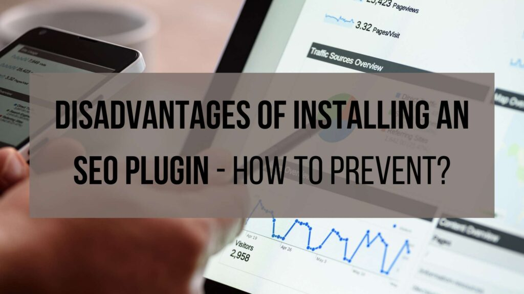 Disadvantages-of-installing-an-SEO-plugin-How-to-Prevent